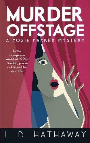 Murder Offstage: A Posie Parker Mystery: Volume 1 (The Posie Parker Mystery Series)  by  L.B. Hathaway