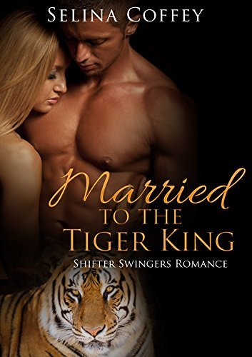 Married to the Tiger King  by  Selina Coffey