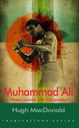 Muhammad Ali: fifteen rounds with the greatest  by  Hugh Macdonald