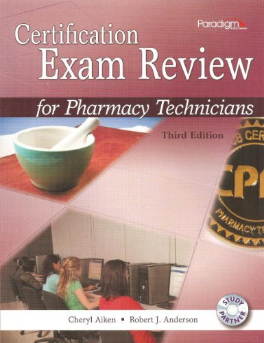 Certification Exam Review for Pharmacy Technicians, 3rd Edition cheryl aiken