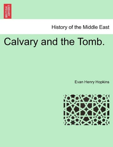 Calvary and the Tomb. Evan Henry Hopkins