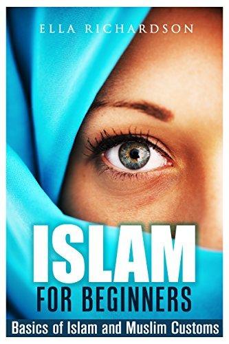 Islam for Beginners: Basics of Islam and Muslim Customs Ella Richardson