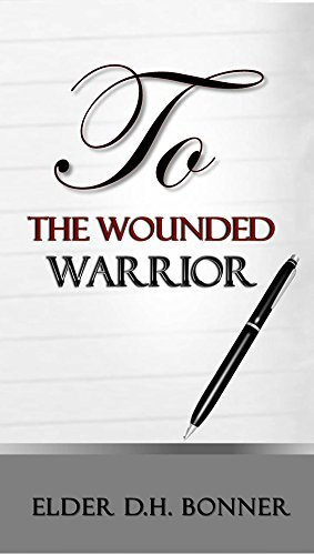 To The Wounded Warrior  by  Desireé Harris-Bonner