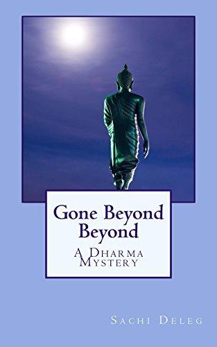 Gone Beyond Beyond: A Dharma Mystery  by  Sachi Deleg