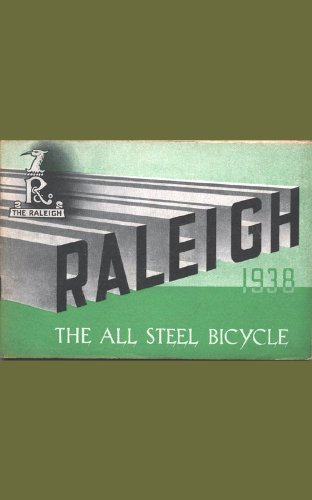 The Book of Bicycle : RALEIGH 1938 CATALOGUE : THE ALL STEEL BICYCLE  by  RALEIGH CYCLE