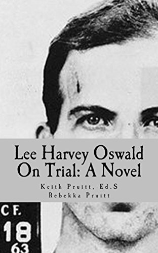 Lee Harvey Oswald On Trial: A Novel Rebekka Pruitt