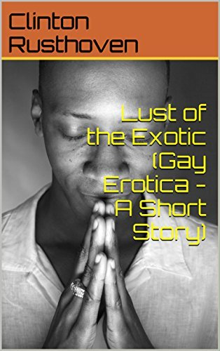 Lust of the Exotic  by  Clinton Rusthoven