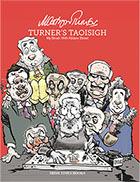 Turner's TaoisighŁ My Brush with Kildare Street  by  Martyn Turner