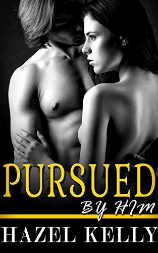 Pursued  by  Him (Wanted Series #4) by Hazel Kelly