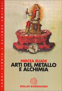 Arti del metallo e alchimia Mircea Eliade