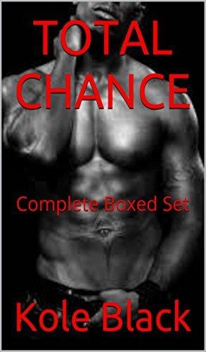 THE TOTAL CHANCE: Complete Boxed Set Kole Black