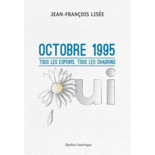 Octobre 1995 - Tous les espoirs, tous les chagrins Jean-François Lisée