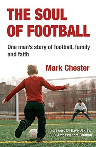 The Soul of Football  by  Mark Chester