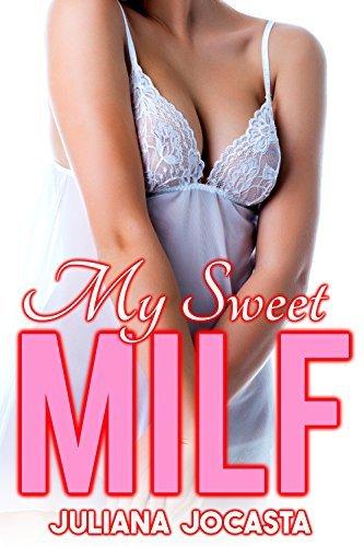 My Sweet MILF  by  Juliana Jocasta