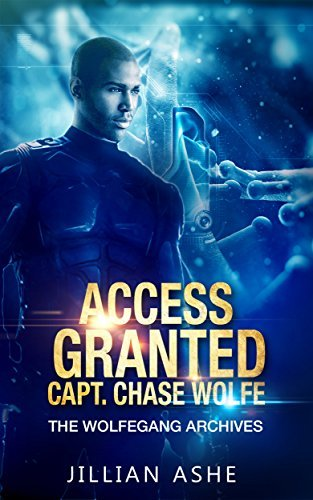 Access Granted: Wolfegang Archives: Capt. Chase Wolfe  by  Jillian Ashe