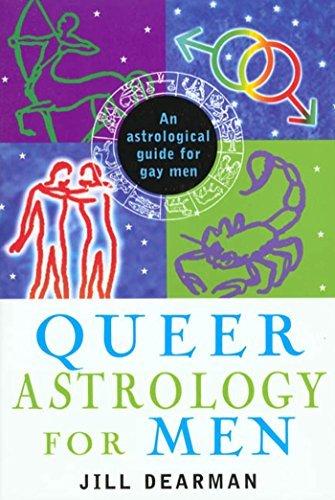 Queer Astrology for Men: An Astrological Guide for Gay Men  by  Jill Dearman