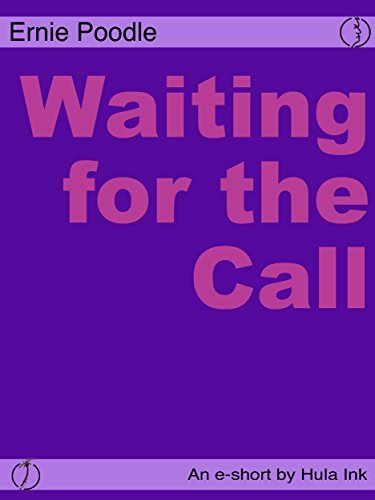 Waiting for the Call (The Ernie Poodle Short Stories Book 2)  by  Ernie Poodle