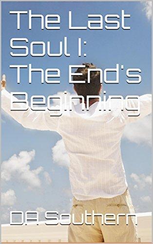The Last Soul I: The Ends Beginning David Stickney