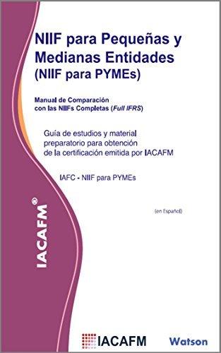 NIIF para Pequeñas y Medianas Entidades (NIIF para PYMEs): Guía de estudios y material preparatório para obtención de la certificación emitida por IACAFM  by  IACAFM
