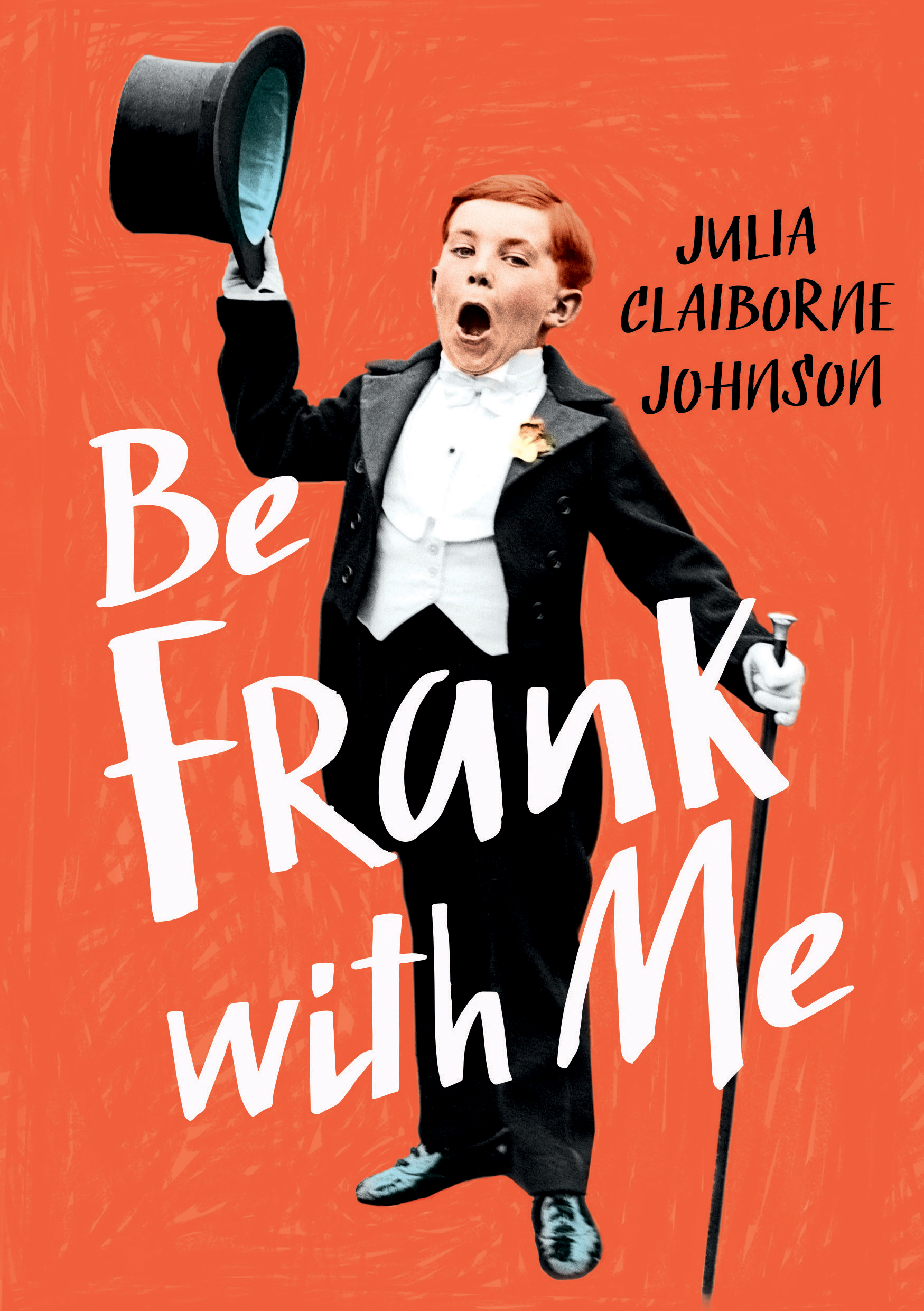 Be Frank With Me: A Novel  by  Julia Claiborne Johnson