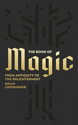 The Book of Magic: From Antiquity to the Enlightenment  by  Brian P. Copenhaver