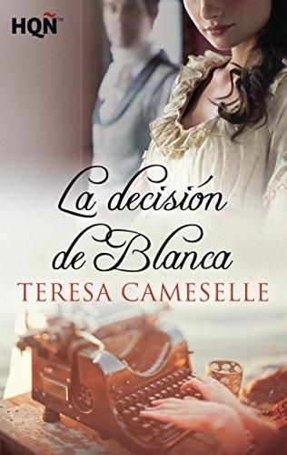 La decisión de Blanca  by  Teresa Cameselle