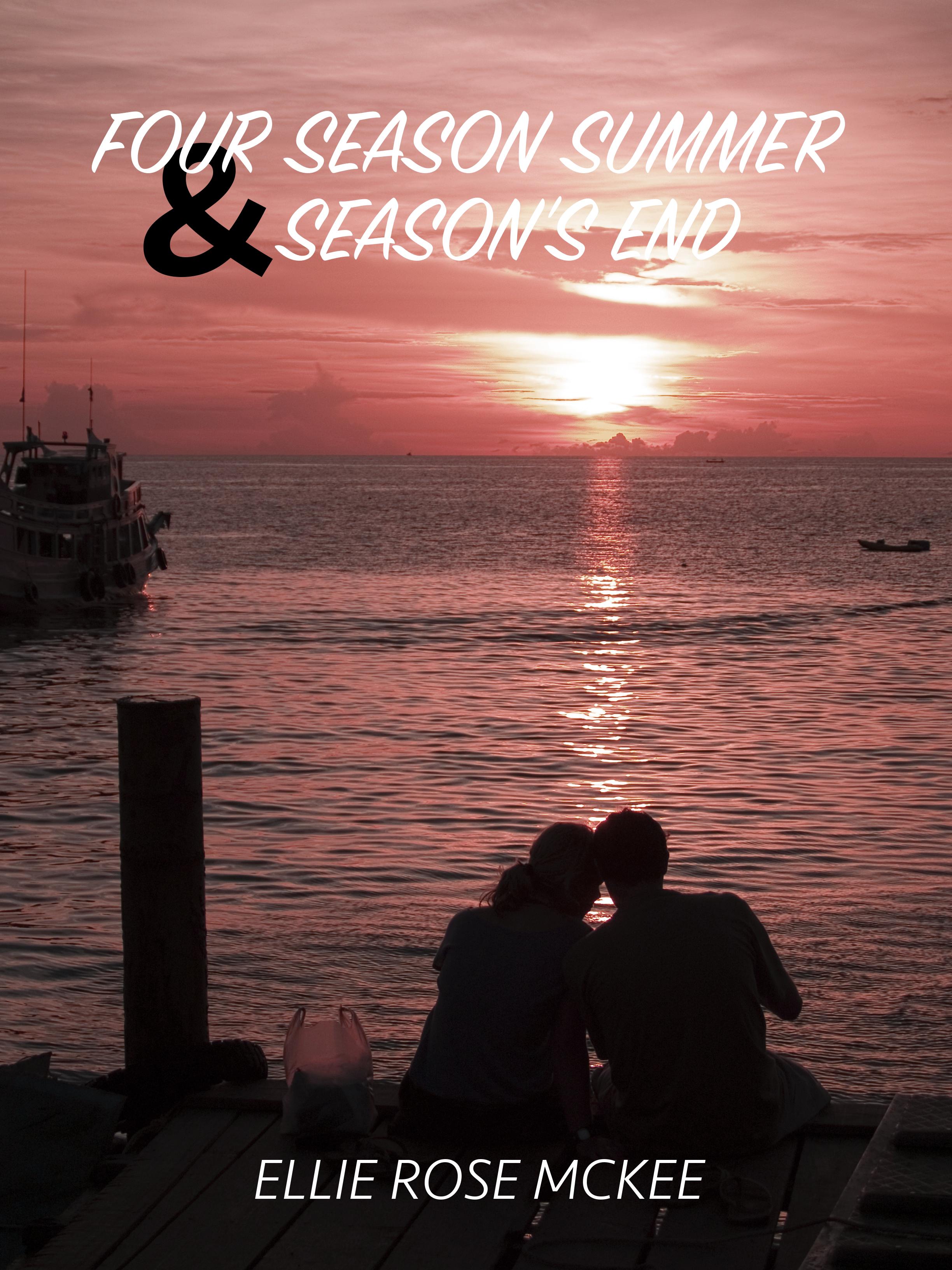 Four Season Summer and Seasons End (Summer Love, #1-2) Ellie Rose McKee