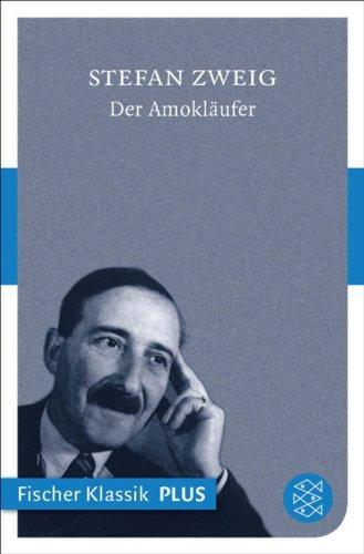 Der Amokläufer: Stefan Zweig
