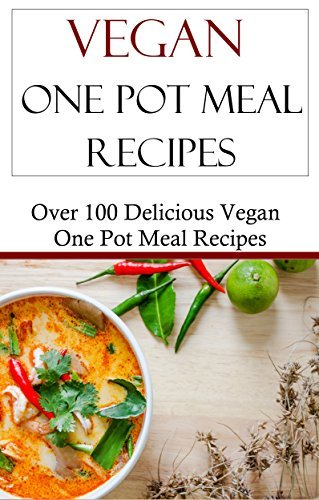 Vegan One Pot Meal Recipes: Over 100 Delicious Vegan One Pot Meal Recipes Terry Johnson