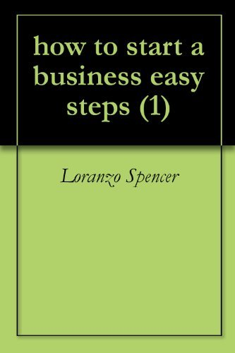 how to start a business easy steps (1)  by  Loranzo Spencer