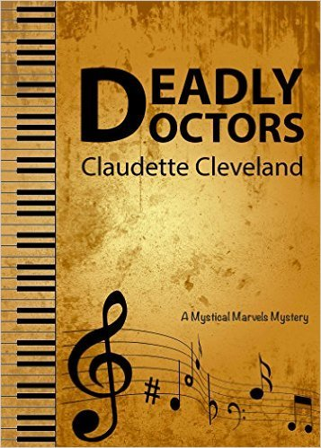 Deadly Doctors (Mystical Marvels Mysteries, #1) Claudette Cleveland