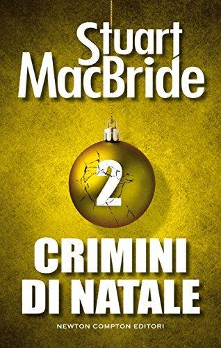 Crimini di Natale 2  by  Stuart MacBride