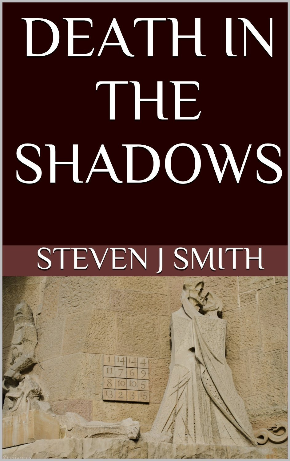 Death in The Shadows  by  Steven J. Smith