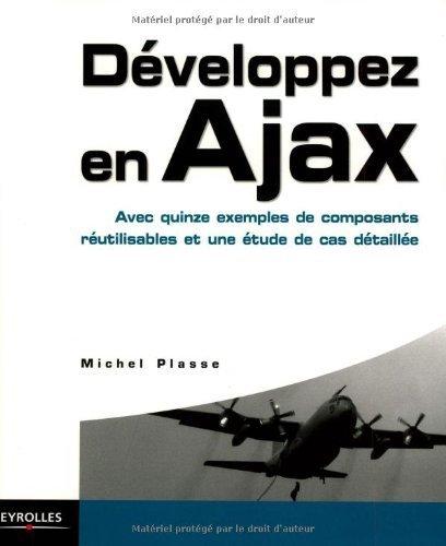 Développez en Ajax : Avec quinze exemples de composants réutilisables et une étude de cas détaillée  by  Michel Plasse