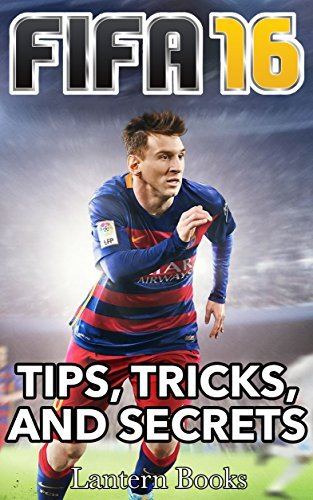 FIFA 16 - Tips, Tricks, and Secrets  by  Lantern Books