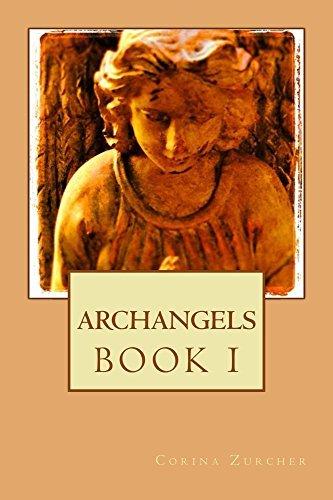 Archangels: Book I (The Archangels Trilogy 1)  by  Corina Zurcher