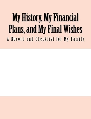 My History, My Financial Plans, and My Final Wishes: A Record and Checklist for My Family William McMasters