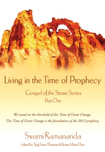 Living in the Time of Prophecy (Gospel of the Stone Series Book 1)  by  Swami Ramananda
