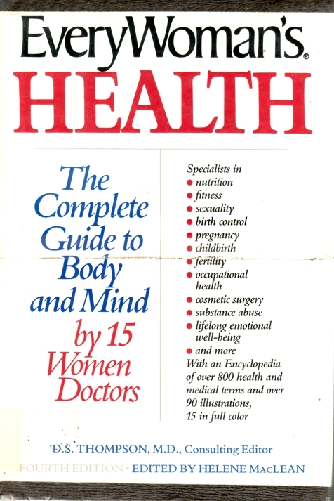Everywomans Health: The Complete Guide to Body and Mind  by  Douglas S. Thompson
