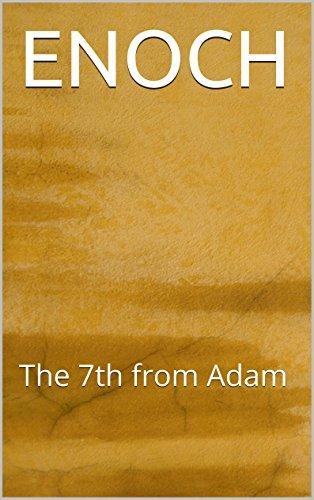 ENOCH: The 7th from Adam Enoch