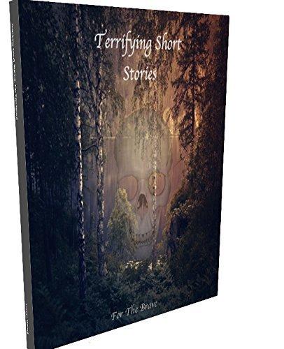Terrifying Short Stories: For The Brave Various writers