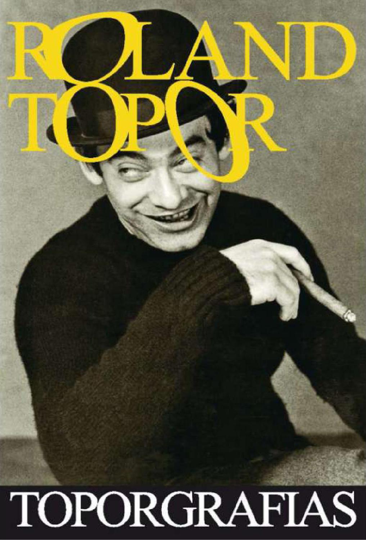 Toporgrafías  by  Roland Topor