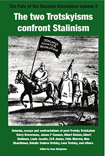 The two Trotskyisms confront Stalinism: introduction: The Two Trotskys Sean Matgamna