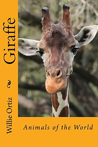 Giraffe (Animals of the World Book 1) Willie Ortiz