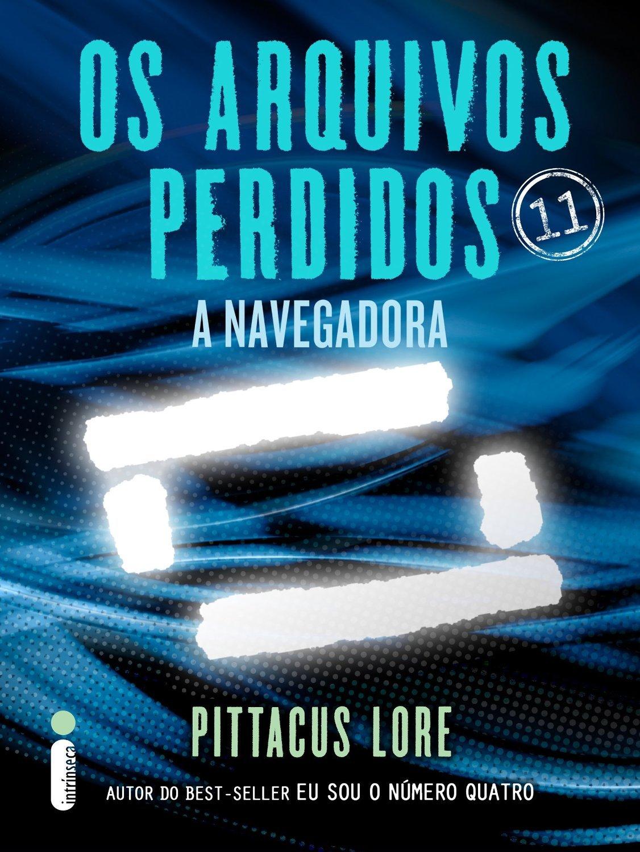 A Navegadora (Lorien Legacies: The Lost Files #11) Pittacus Lore