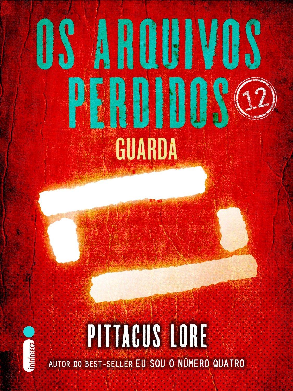 Guarda (Os Legados de Lorien: Os Arquivos Perdidos, #12)  by  Pittacus Lore
