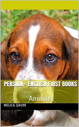Persian - English First Books: Animals  by  Melica Qavim