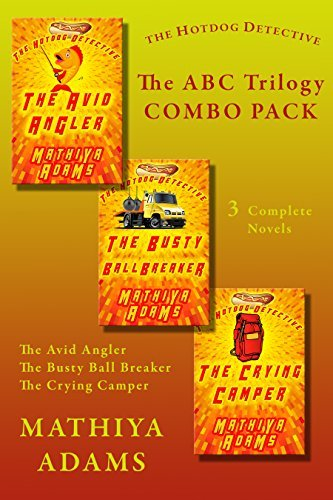 The Hot Dog Detective - The ABC Trilogy: Combo Pack  by  Mathiya Adams