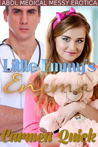 Little Emmys Enema: ABDL Age Play Medical Enema Play Scat Erotica Carmen Quick
