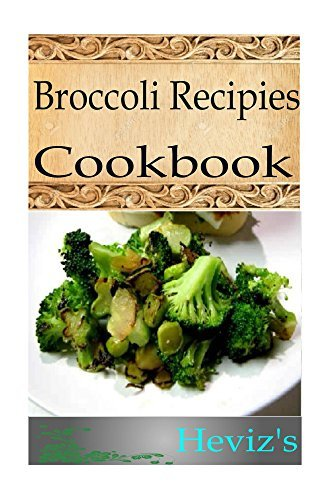 Ketogenic Paleo Broccoli Recipes. Delicious Paleo Vegetarian Cooking Diet For Fast Weight Loss For Everyone. Nutritious Vegan Recipes for Optimum Fat Loss Diet  by  Hevizs